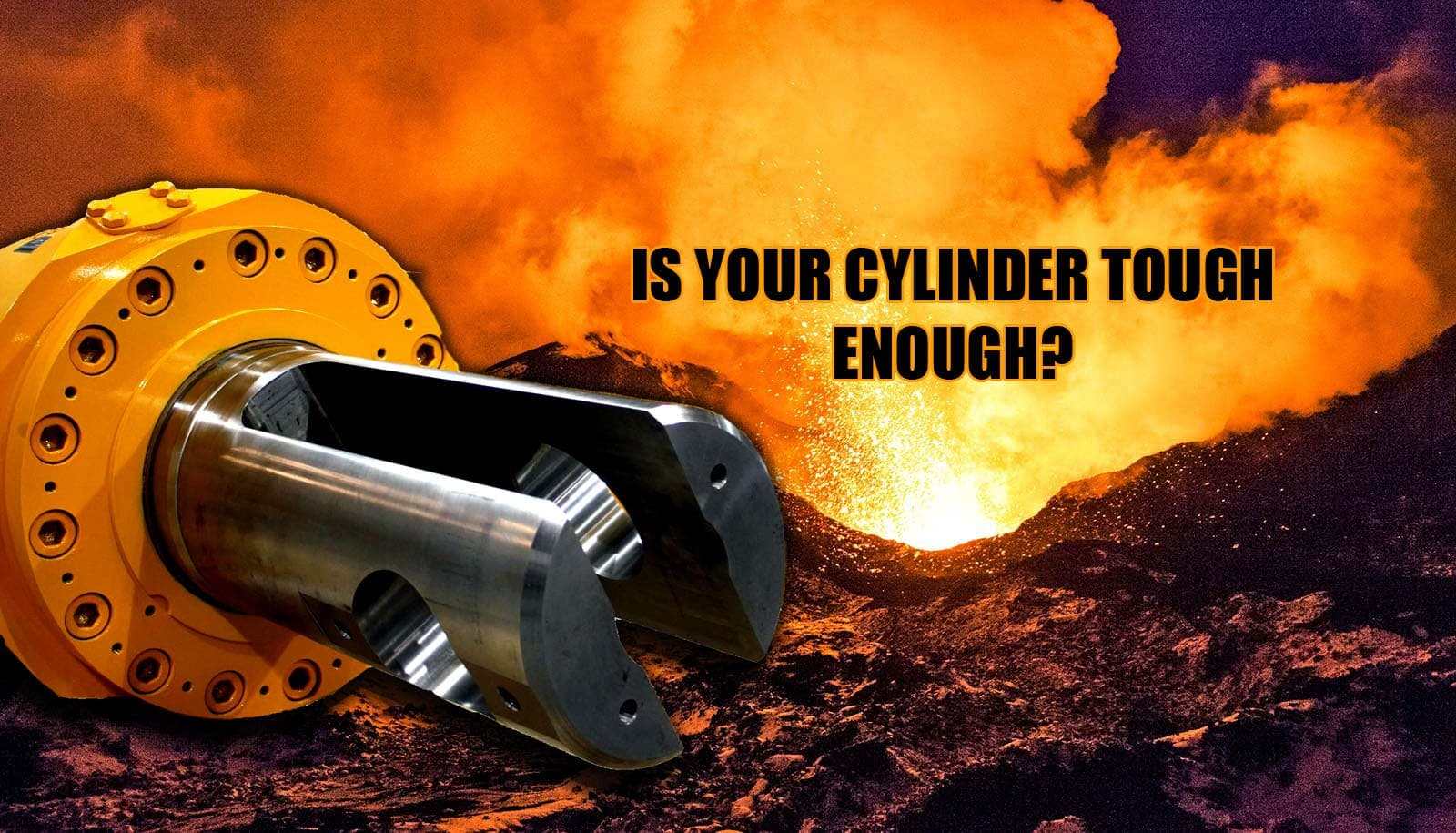 Hydraulic cylinder next to volcano